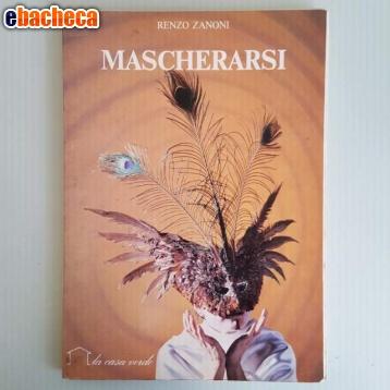 Anteprima Mascherarsi - Renzo Zanon